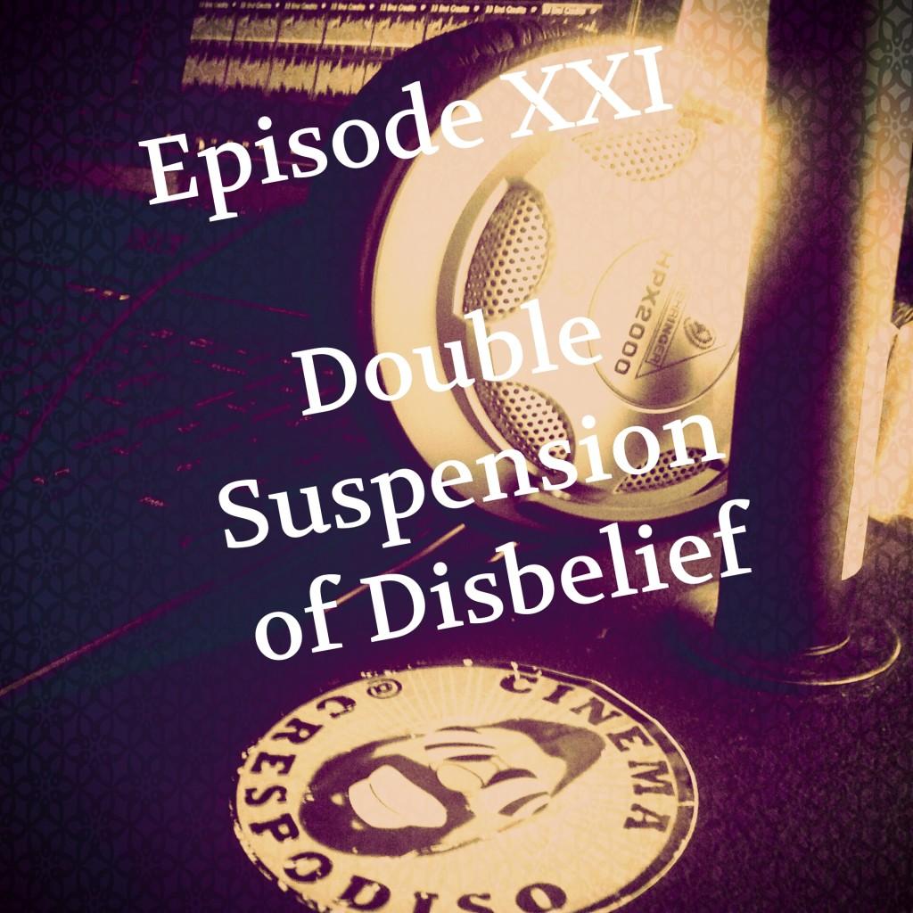 Episode21_DoubleSuspensionOfDisbelief