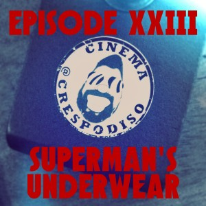 Episode23_SupermansUnderwear