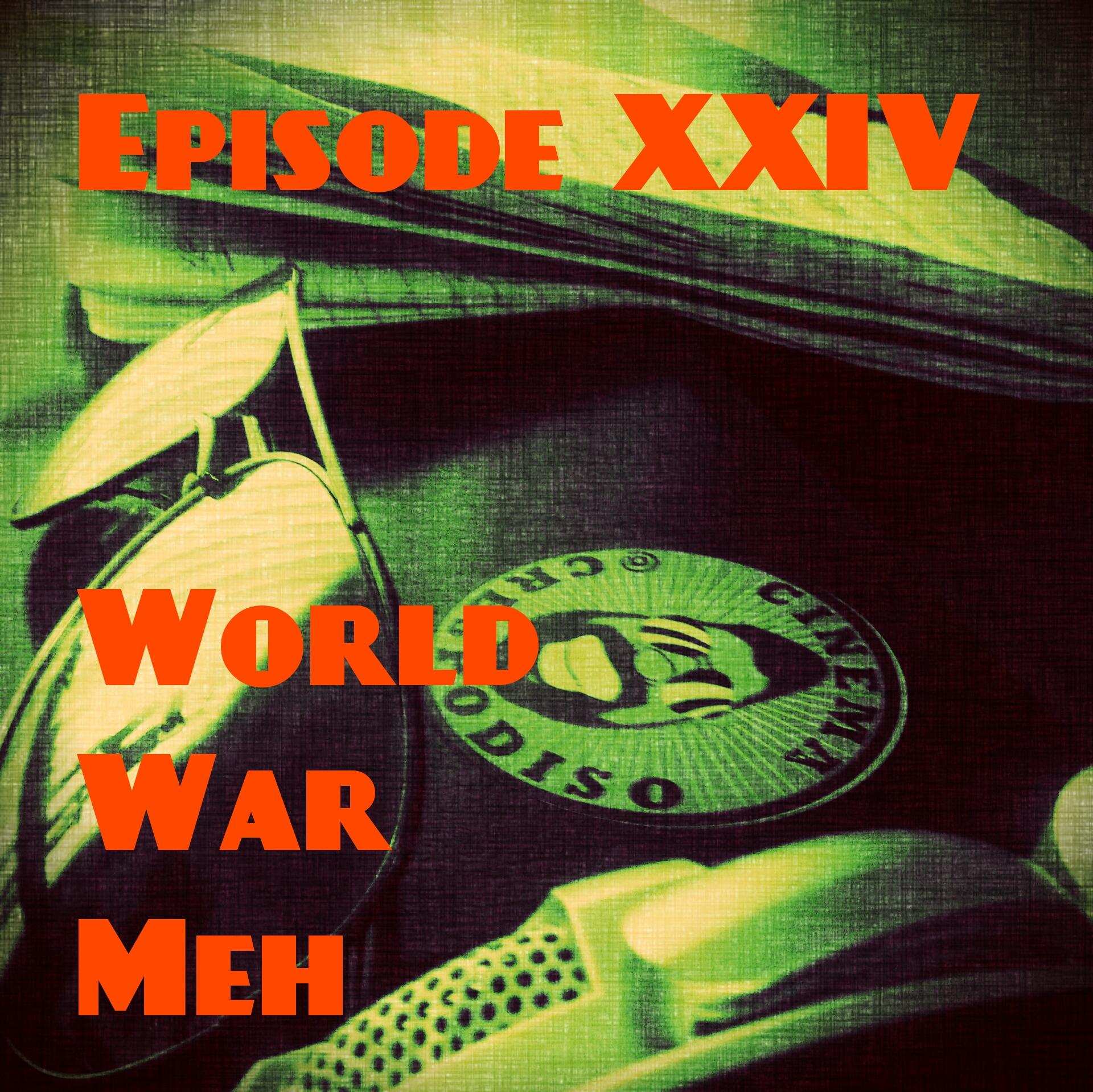 Episode24-WorldWarMeh