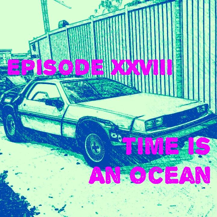 Episode28_TimeIsAnOcean