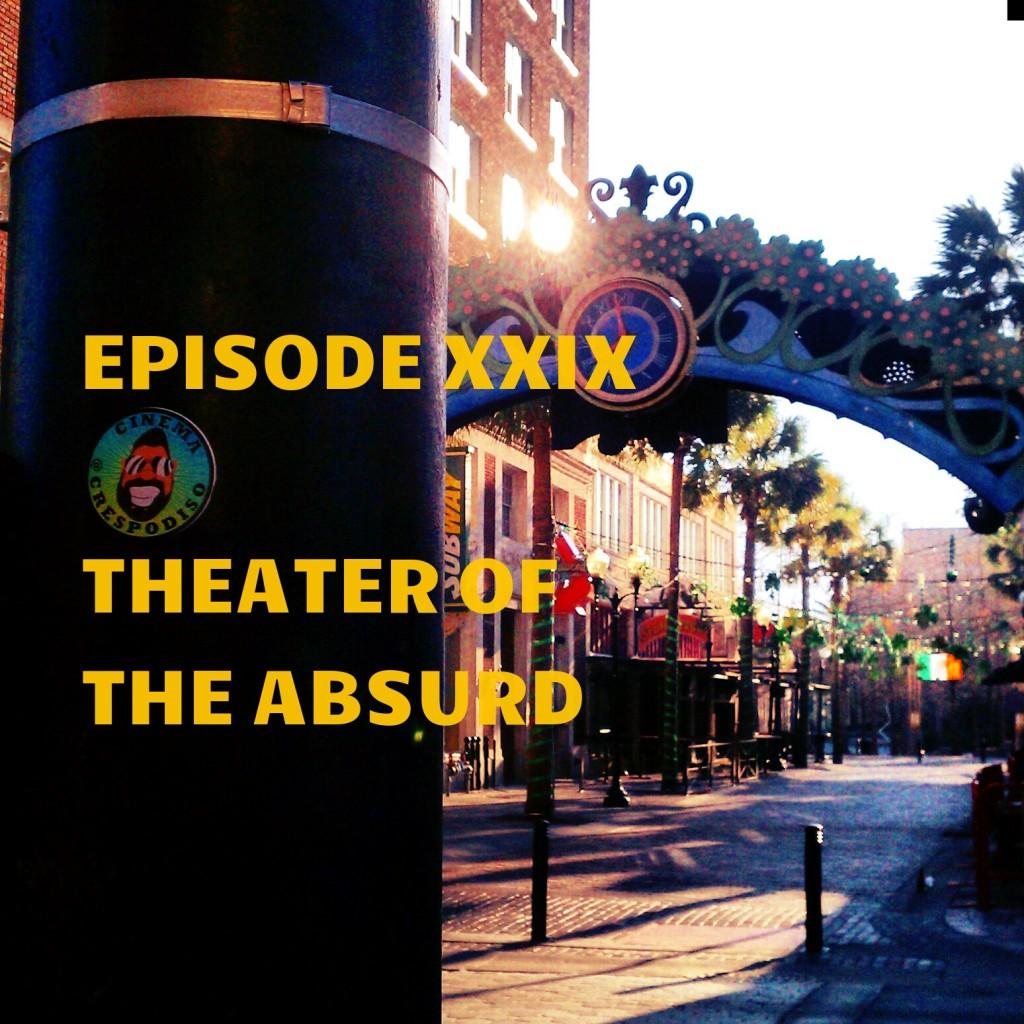 Episode29_TheaterOfTheAbsurd