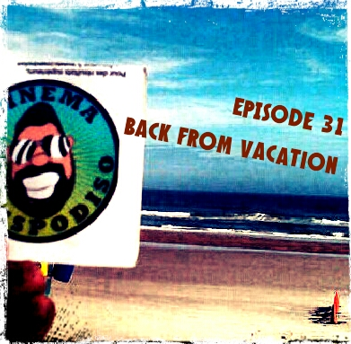 Episode31_BackFromVacation