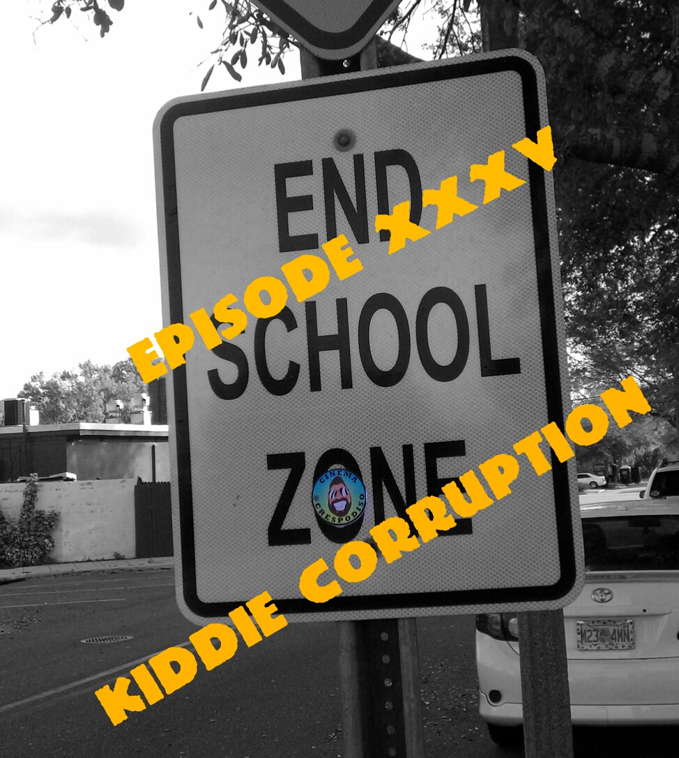 Episode35_KiddieCorruption