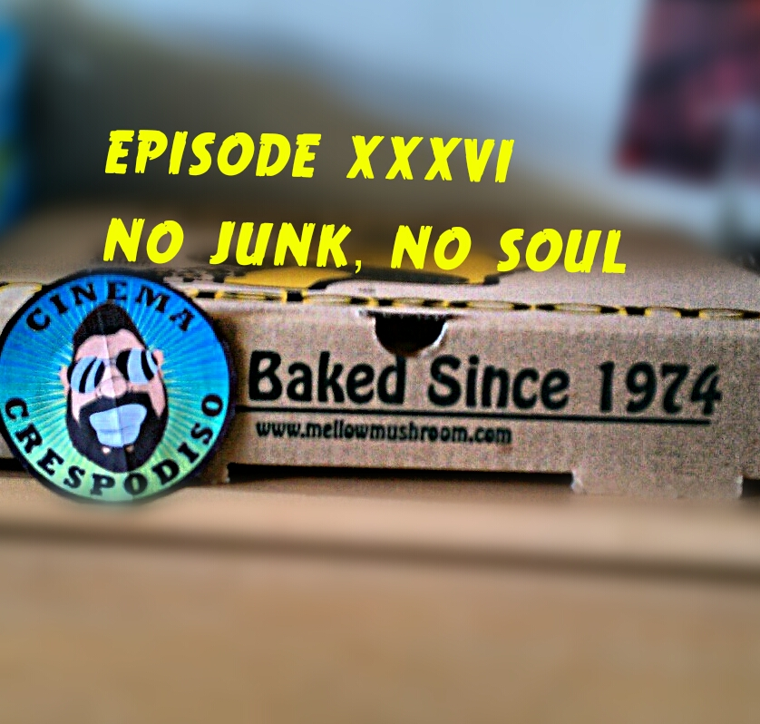 Episode36_NoJunkNoSoul