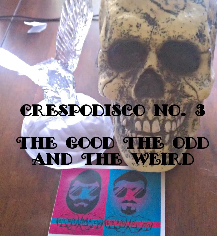 Crespodisco3_GoodOddWeird