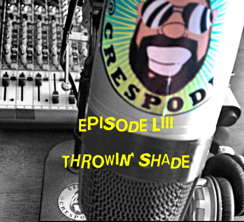 Episode53_ThrowinShade