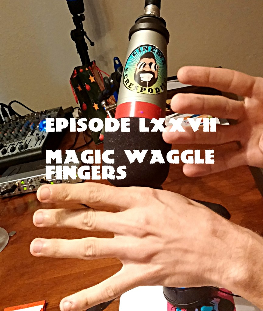 Episode77_MagicWaggleFingers