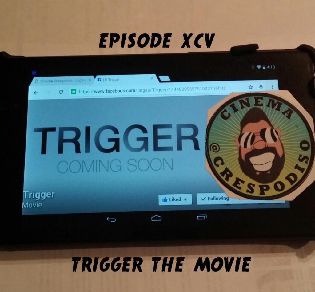 Episode95_TriggerTheMovie