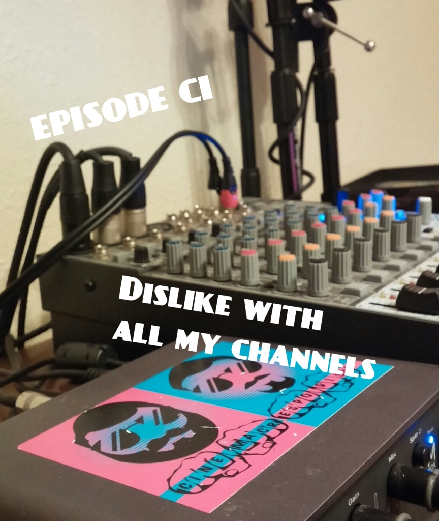 Episode101_DislikeWithAllMyChannels