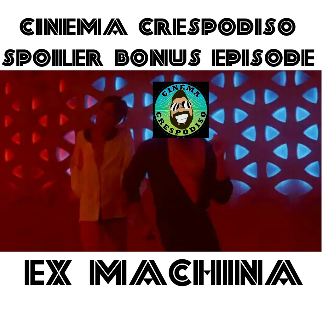 CinemaCrespodiso_BonusEpisode_ExMachina