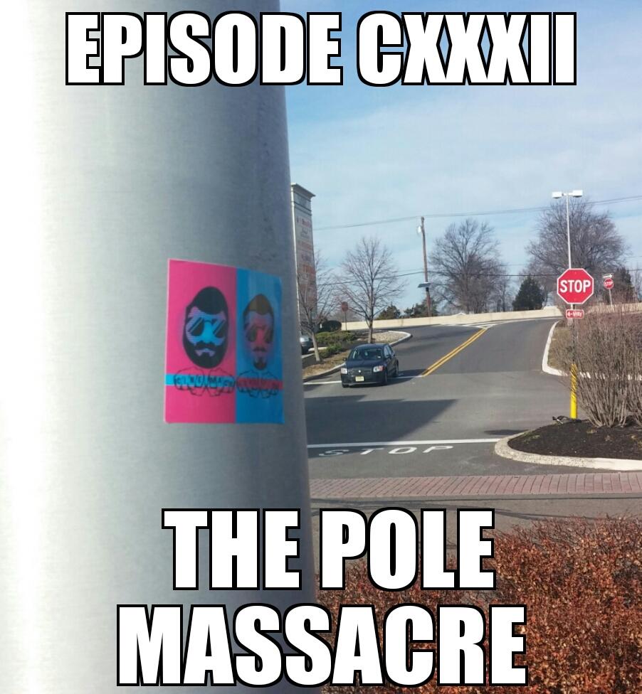 episode132_ThePoleMassacre