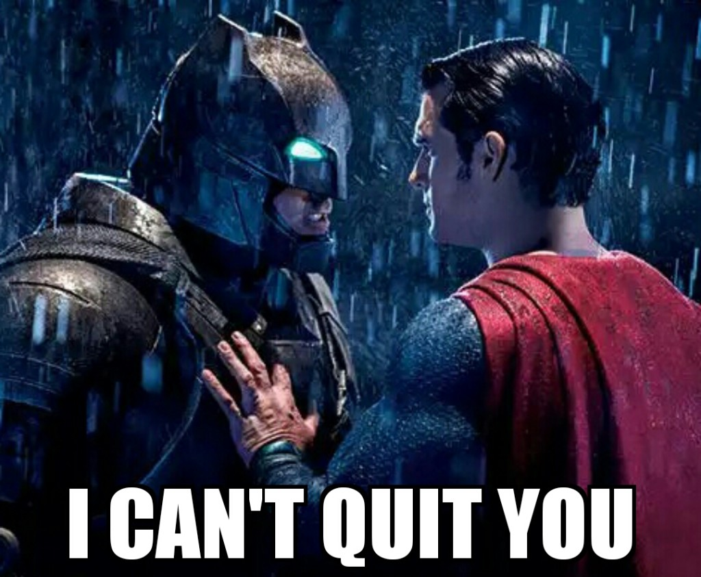 BatmanVSuperman_ICantQuitYou