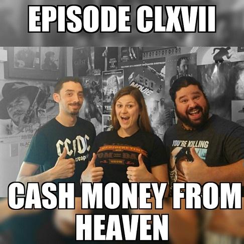 Episode167_CashMoneyFromHeaven