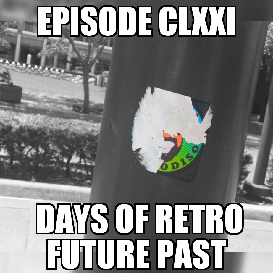 Episode171_DaysOfRetroFuturePast