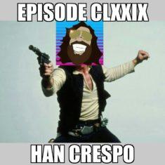 Episode179_HanCrespo